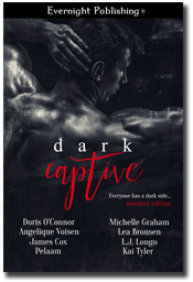 Dark Captive: Manlove Edition by Angelique Volsen, Doris O'Connor, James Cox, Kai Tyler, Lea Bronsen, LJ Longo, Michelle Graham, Pelaam