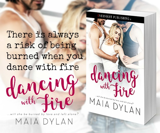 Dancing with Fire by Maia Dylan