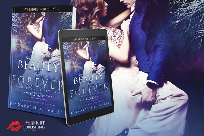The Beauty of Forever (A Christmas Realm Tale) by Elyzabeth M. VaLey